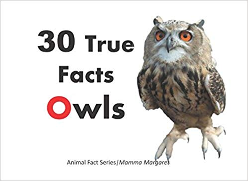 30 True Facts Owls: Animal Facts (Paperback) by Mamma Margaret