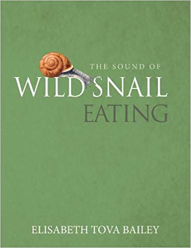 Elisabeth Tova Bailey - The Sound of a Wild Snail Eating (Hardcover Edition)