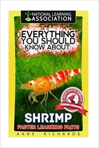 Anne Richard's Everything You Should Know About: Shrimp Faster Learning Facts (Paperback Edition)