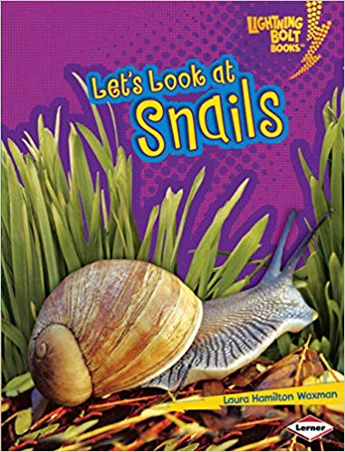 Laura Hamilton Waxman's Let's Look at Snails by Lightning Bolt Books: Animal Close-Ups (Paperback Edition)