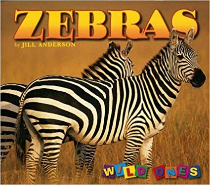 Jill Anderson's Zebras (Wild Ones) Paperback Edition